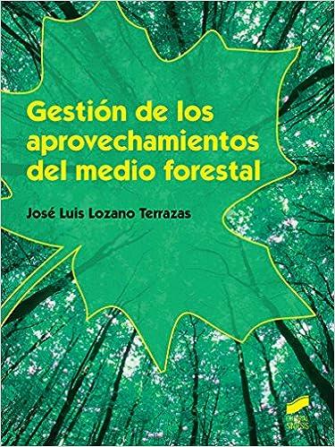 Buenos libros en pdf descarga gratis Gestión de los aprovechamientos del medio forestal (Varios) PDF