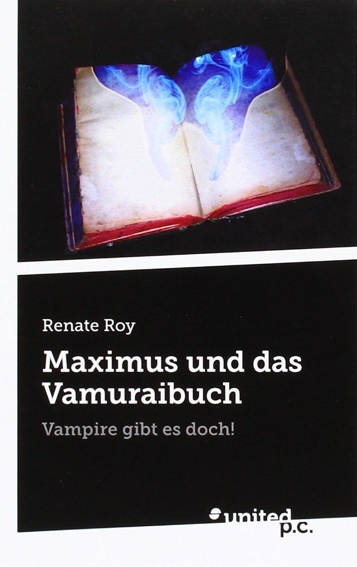 Maximus und das Vamuraibuch: Vampire gibt es doch!