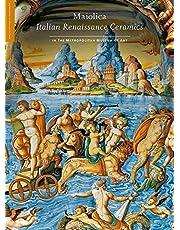 Maiolica: Italian Renaissance Ceramics in The Metropolitan Museum of Art