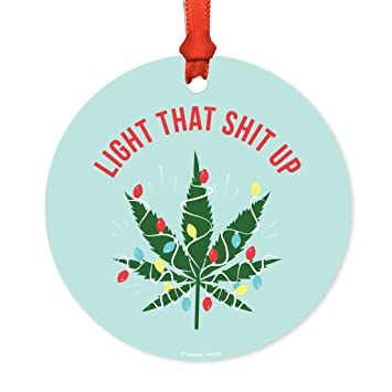 Christmas Weed.Andaz Press Marijuana Pot Cannabis Weed Round Metal Christmas Ornaments Light That Shit Up Pot