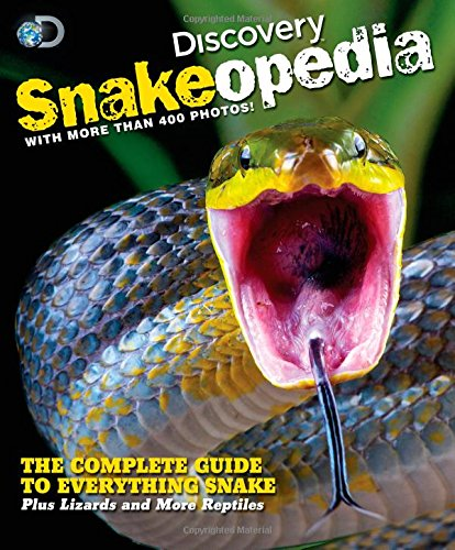 discovery-snakeopedia-the-complete-guide-to-everything-snakes-plus-lizards-and-more-reptiles