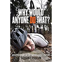 Why Would Anyone Do That?: Lifestyle Sport in the Twenty-First Century (Critical Issues in Sport and Society)