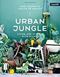 Urban Jungle : Living and Styling With Plants