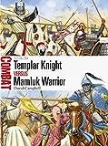Templar Knight vs Mamluk Warrior: 1218-50 (Combat Book 16)