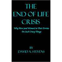 The End of Life Crisis, Why Men and Women In Their 40s Do Such Crazy Things