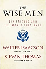 The Wise Men: Six Friends and the World They Made Paperback