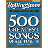 Rolling Stone Easy Piano Sheet Music Classics, Vol 2: 34 Selections from the 500 Greatest Songs of All Time (<i>Rolling Stone</i>(R) Easy Piano Sheet Music Classics)