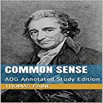 Common Sense: AOG Annotated Study Edition | Thomas Paine