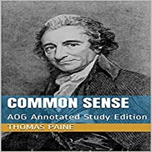 Common Sense: AOG Annotated Study Edition Audiobook by Thomas Paine Narrated by C.J. McAllister