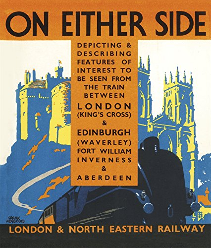 On Either Side, 1939: The Train between London King's Cross & Edinburgh Waverley, Fort William, Inverness & Aberdeen (Old House)
