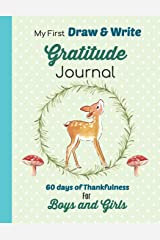 My First Draw and Write Gratitude Journal  60 Days of Thankfulness for Boys and Girls: Sweet Woodland Animal design is perfect for beginning writers. Paperback