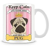 Pug Mug - Personalised Gift - Add Name and Text - Keep Calm and Hug a Pug Cup