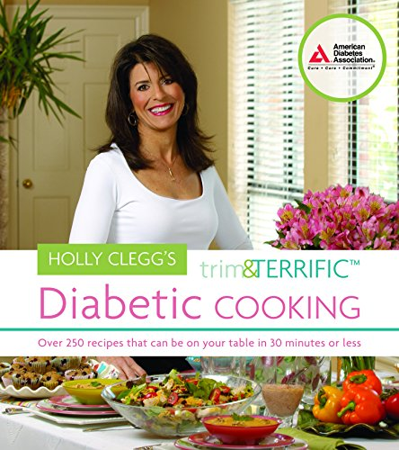 Holly Clegg's Trim and Terrific Diabetic Cooking by Holly Clegg