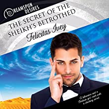 The Secret of the Sheikh's Betrothed: Dreamspun Desires, Book 46 Audiobook by Felicitas Ivey Narrated by Simon Ferrar