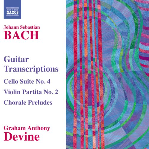 Bach: Guitar Transcriptions - Cello Suite No. 4; Violin Partita No. 2; Chorale Preludes