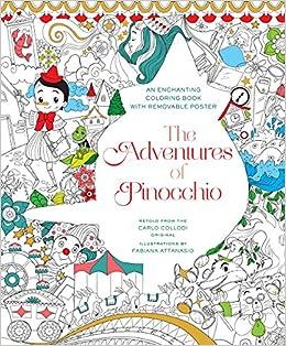 The Adventures Of Pinocchio Coloring Book Fabiana Attanasio 9781454920915 Amazon Books