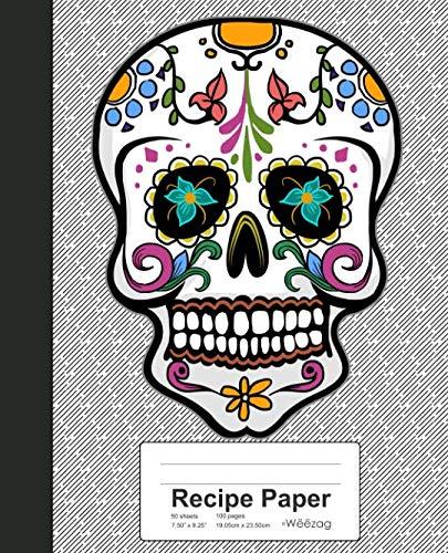 Sugar Skull Recipe (Recipe Paper: Colorful Mexican Sugar Skull Book (Weezag Recipe Paper)