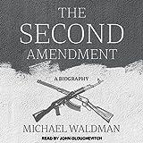 #6: The Second Amendment: A Biography