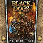 Black Dogs: Black River Irregulars, Book 1 | Richard Lee Byers