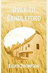 Over to Candleford (Lark Rise to Candleford Book 2)