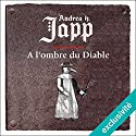 À l'ombre du Diable (Gabrielle d'Aurillay, veuve sans douaire 2)   Livre audio Auteur(s) : Andrea Japp Narrateur(s) : Guila Clara Kessous