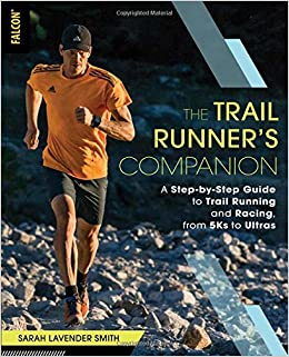 1396bdb94b987 The Trail Runner's Companion: A Step-by-Step Guide to Trail Running ...