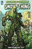 Swamp Thing: Bd. 5: Der König ist tot