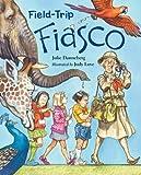 Field-Trip Fiasco (Mrs. Hartwells classroom adventures)