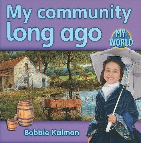 My Community Long Ago (My World)