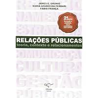 Relações Públicas. Teoria, Contexto e Relacionamentos