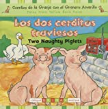 img - for Los dos cerditos traviesos / Two Naughty Piglets (Tales from Yellow Barn Farm) (Spanish Edition) book / textbook / text book