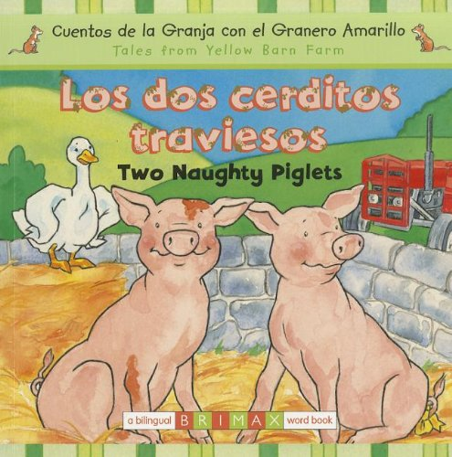 Los dos cerditos traviesos / Two Naughty Piglets (Tales from Yellow Barn Farm) (Spanish and English Edition) pdf