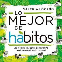 Lo mejor de hábitos / The Best of Habits?: Las mejores imagenes de la pagina que ha revolucionado tu salud (Spanish Edition)