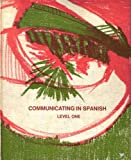 Communicating in Spanish, Level One, Enrique E. Lamadrid and William Emerson Bull, 0395175291