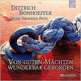 Von Guten Machten Wunderbar Geborgen Cd Bonhoeffer Dietrich Fietz Siegfried 9783765584237 Amazon Com Books