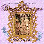 Beaded Dresses Mystery: Princesses of Chadwick Castle Adventure, Book 2   Emma Right