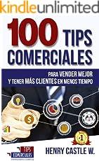 100 Tips Comerciales: Para Vender mejor y tener más Clientes en menos tiempo