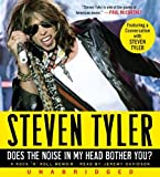 img - for By Steven Tyler: Does the Noise in My Head Bother You? CD [Audiobook] book / textbook / text book