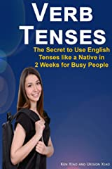 Verb Tenses: The Secret to Use English Tenses like a Native in 2 Weeks for Busy People Paperback