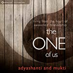 The One of Us: Living From the Heart of Illumined Relationship | Mukti Adyashanti