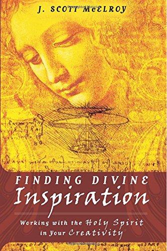 Finding Divine Inspiration Working Creativity