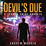 Devil's Due: The Thomas Caine Series, Book 0 | Andrew Warren