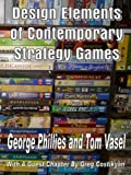 Design Elements of Contemporary Strategy Games, George Phillies and Tome Vasel, 193265769X