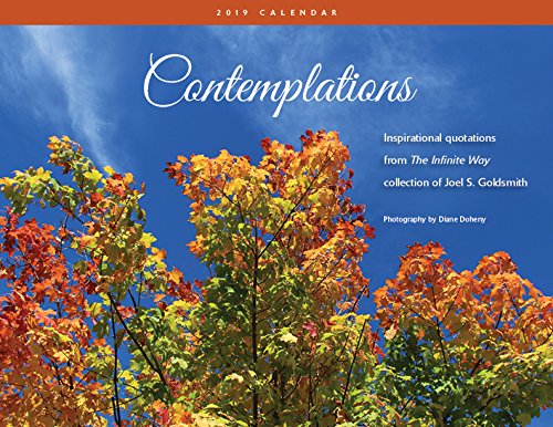 - 2019 Contemplations Wall Calendar: Inspirational Quotations from THE INFINITE WAY; A Collection of Joel S. Goldsmith