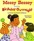 Messy Bessey and the Birthday Overnight, Patricia C. McKissack and Fredrick L. McKissack, 0516264117