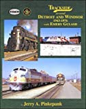 Trackside around Detroit and Windsor 1943-1976, with Emery Gulash