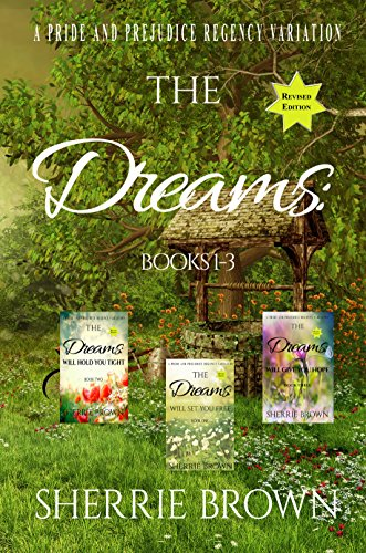 The Dreams:: A Pride and Prejudice Regency Variation