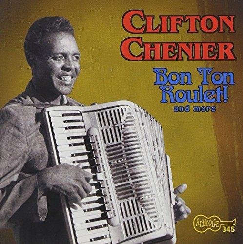Bon Ton Roulet & More by Chenier, Clifton