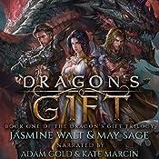 Dragon's Gift: The Dragon's Gift Trilogy, Book 1 | Jasmine Walt, May Sage