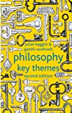 Philosophy: Key Themes, Baggini, Julian and Southwell, Gareth, 0230296645